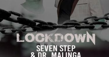 Seven Step – Lockdown ft. Dr Malinga