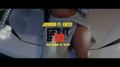 VIDEO: JayHood – Get It And Go ft. Emtee