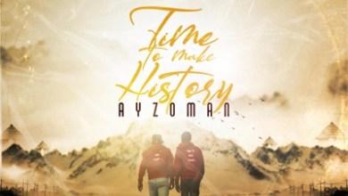 Ayzoman – Time To Make History 2.0 EP