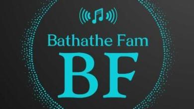 Bathathe Fam – For Ntlahla Nazo