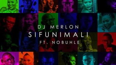 DJ Merlon – Sifunimali Ft. Nobuhle