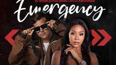 DJ Ngamla – Emergency Ft. Zintle Kwaaiman
