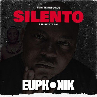Euphonik – Silento (A Tribute to Dad)