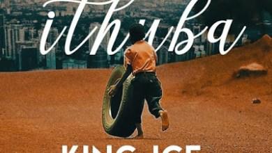 King Ice – Ithuba Ft. Bluelle & NaakMusiq