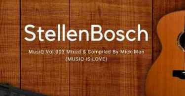 Mick-Man – StellenBosch MusiQ Vol. 003 Mix