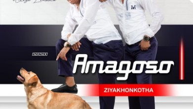 Amagoso – Ziyakhonkotha (Song)