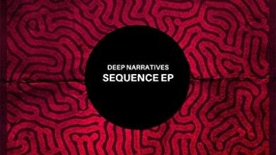 Deep Narratives – Sequence (Original Mix)