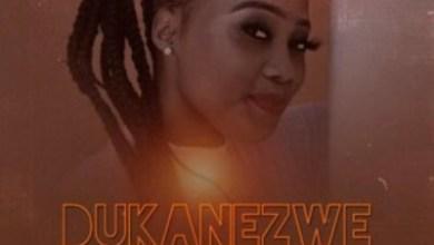 Dukanezwe – I am Dukanezwe Ft. Afro Brotherz
