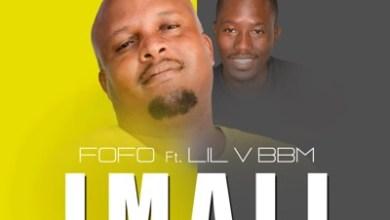 Fofo – Imali ft. Lil V BBM