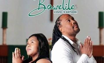 King Jade & Baby Joe – Bawelile (Covid-19 Anthem) ft. Nwaiiza Nande