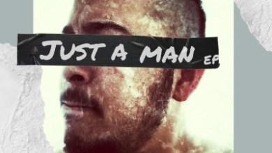 Ree Morris & Dwson – Just A Man