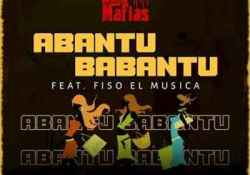 Soweto Mafias – Abantu Babantu (Mp3 & Video) ft. Fiso El Musica