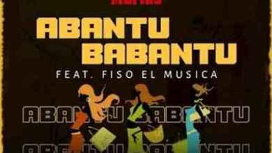Soweto Mafias – Abantu Babantu (Mp3 & Video) ft. Fiso El Musica