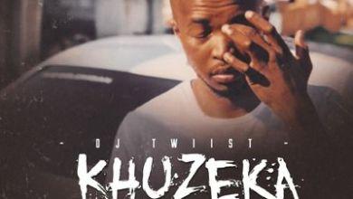 Dj Twiist – Khuzeka ft. Dimpho & Static
