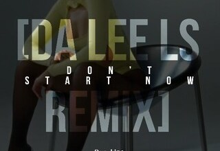 Dua Lipa – Don't Start Now (Da Lee LS Remix)