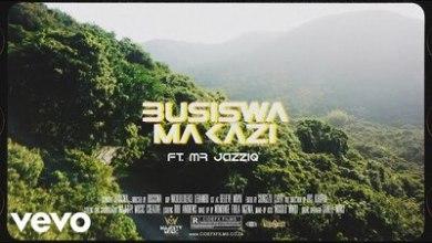 Busiswa – Makazi (Official Music Video) feat. Mr JazziQ