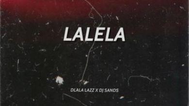 Dlala Lazz & DJ Sands – Lalela