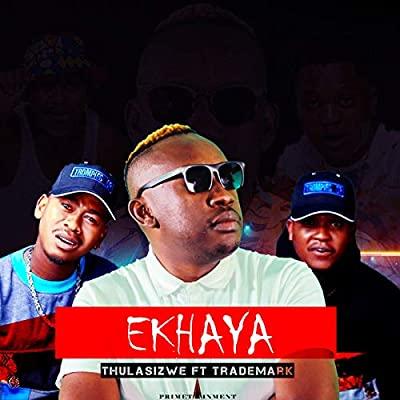 Thulasizwe – Ekhaya ft. Trademark