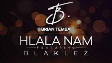 Brian Temba – Hlala Nam ft. Blaklez
