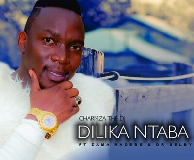 Charmza The Dj – Dilika Ntaba ft. Zama Radebe & Dr Selby