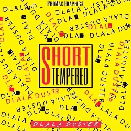 Dlala Duster – Short Tempered