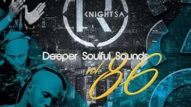 KnightSA89 & Masterband Blissfull – Deeper Soulful Sounds Vol 86 (Lets Vocal & Instru It Up)