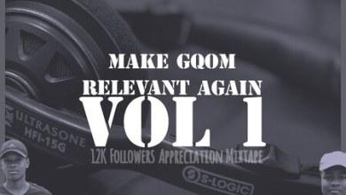 Mboza no Oyster – Make Gqom Relevant Again Vol 1 Mixtape