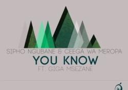 Sipho Ngubane & Ceega – You Know (Tukz Ancestral Remix) ft. Giga Msezane