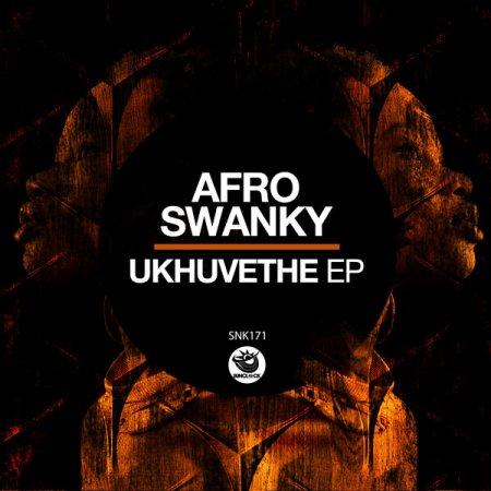 Afro Swanky – Ukhuvethe (Original Mix)