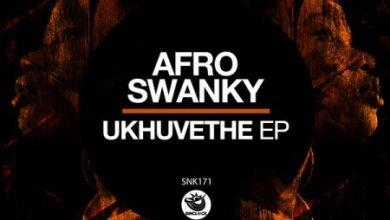 Afro Swanky – Umkhuhlane (Original Mix)