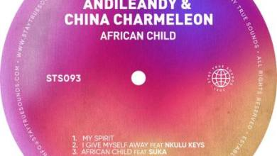 Andile Andy & China Charmeleon – African Child ft. Suka