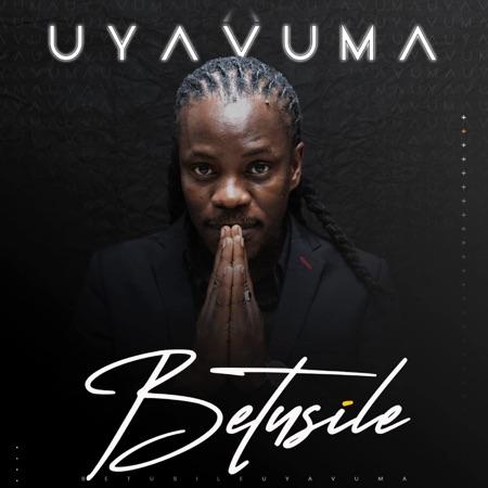 Betusile Mcinga – Uyavuma