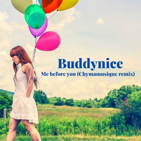 Buddynice – Me Before You (Chymamusique Remix)