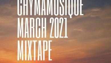 Chymamusique – March 2021 Mixtape