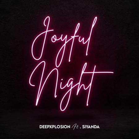 Deepxplosion – Joyful Night ft. Siyanda
