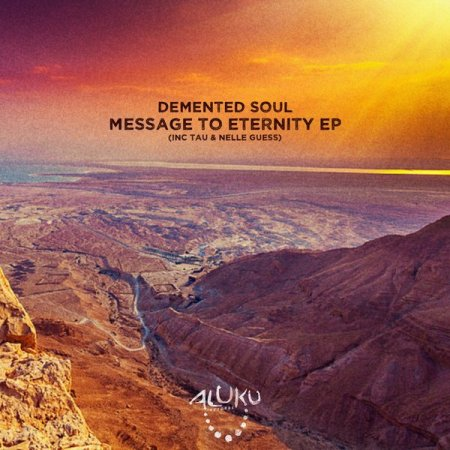 Demented Soul – Message To Eternity (Original Mix)