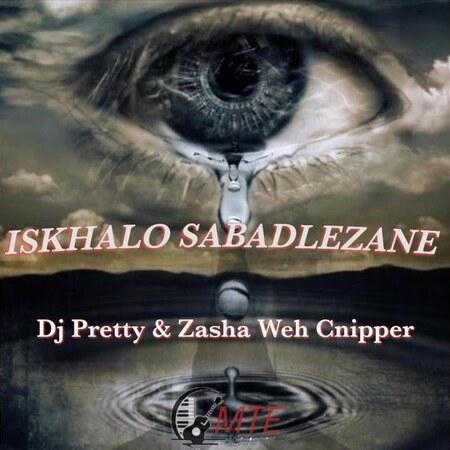 Dj Pretty – Isikhalo Sabadlezane ft. Zasha Weh Cnipper