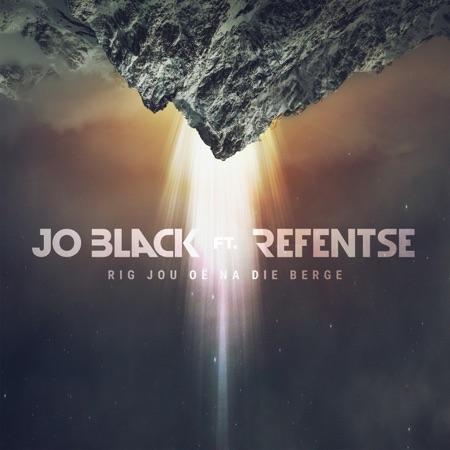 Jo Black – Rig Jou Oë Na Die Berge ft. Refentse