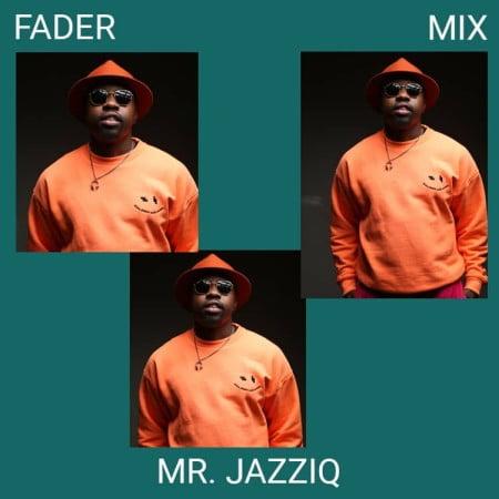 Mr JazziQ – Fader Mix (22-April-2021)