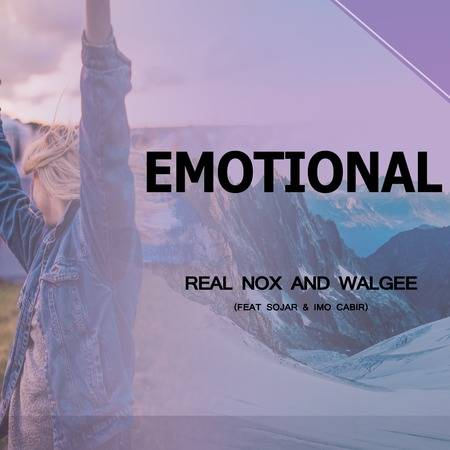Real Nox & Walgee – Emotional ft. Sorja & Imo Cabir