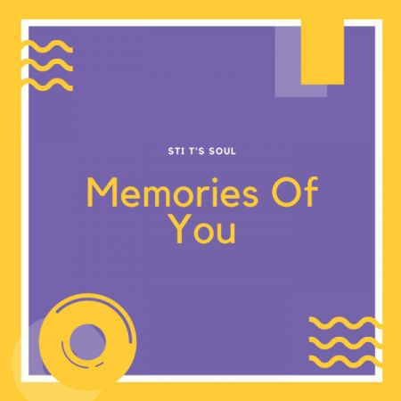 STI T's Soul – Memories Of You EP