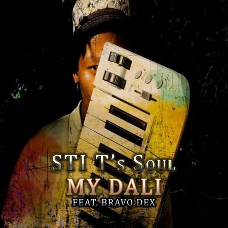 STI T's Soul – My Dali ft. Bravo Dex