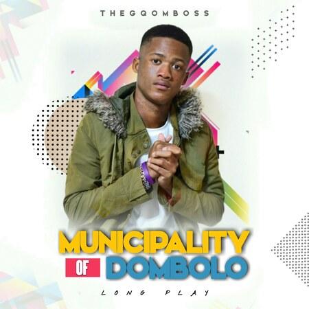 TheGqomBoss – Municipality Of Dombolo LP