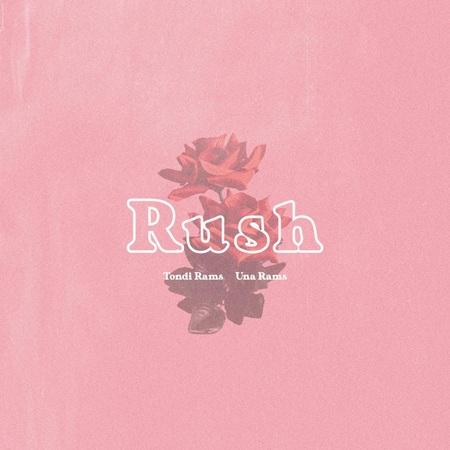 Tondi Rams – Rush ft. Una Rams