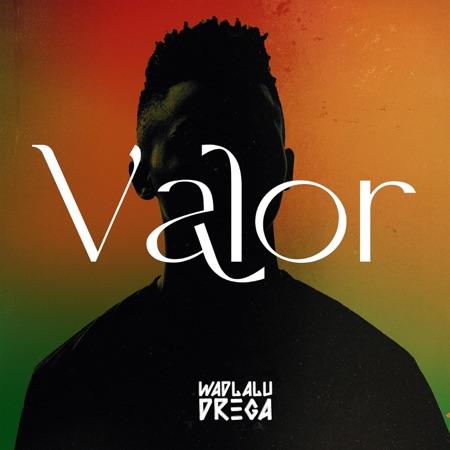 Wadlalu Drega – Valor EP