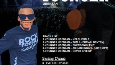Younger Ubenzani – Tom & Jerry ft. BenTen