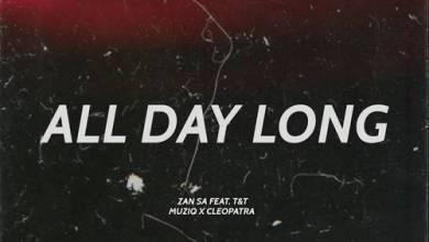 Djy Zan SA – All Day Long ft. T&T MuziQ & Cleopatra