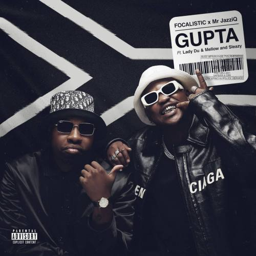 Focalistic & Mr JazziQ – Gupta ft. Lady Du & Mellow and Sleazy