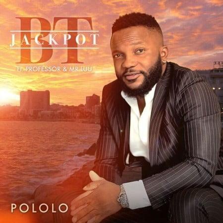 Jackpot BT – Pololo ft. Professor & Mr Luu