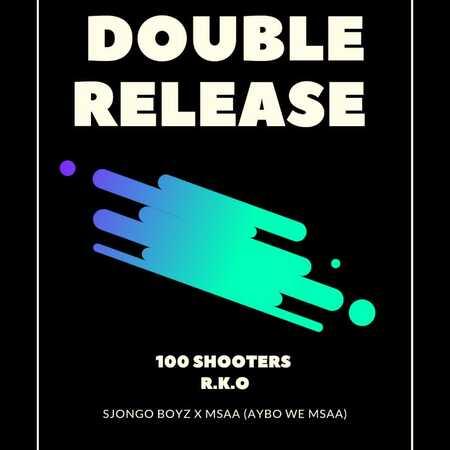 Sjongo Boiz & Msaa – 100 Shooters